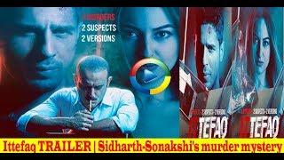 Ittefaq TRAILER | Sidharth-Sonakshi