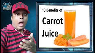 Top 10 Benefits of Carrot Juice