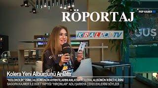 Kolera Kral Pop Tv Röportajı