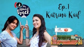 Katrina Kaif on The Mini Truck | Full Episode 01 | Mini Mathur | Dessert Special
