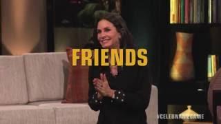 Bonus Round:  FRIENDS with Courteney Cox & Lisa Kudrow   Celebrity Name Game