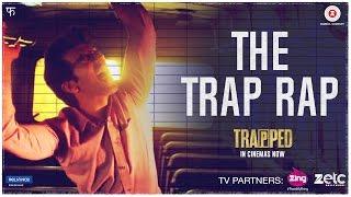 Trap Rap - Trapped   Rajkummar Rao   Vikramaditya Motwane   Alokananda Dasgupta