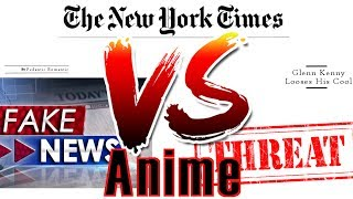 The New York Times Attacks Anime - Threats, Unprofessional Journalists, And Fake News