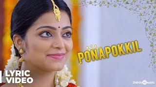Adhe Kangal Songs   Ponapokkil Song with Lyrics   Kalaiyarasan   Ghibran