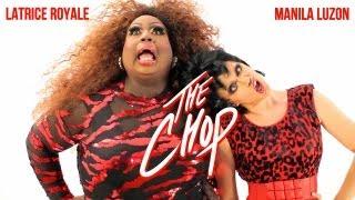 Latrice Royale & Manila Luzon -- The Chop (Official Music Video)