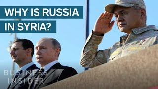 Why Russia Is So Involved With The Syrian Civil War