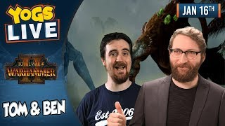 TOTAL WAR: WARHAMMER II! w/ Tom & Ben - 16th January 2019