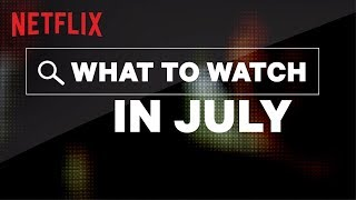 New on Netflix US | July | Netflix
