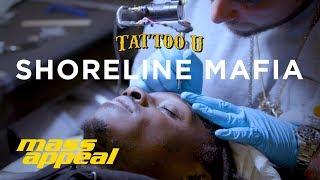 Tattoo U with Shoreline Mafia | Mass Appeal