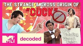 """The Strange & Gross Origin of """"Cuck""""   Decoded   MTV"""