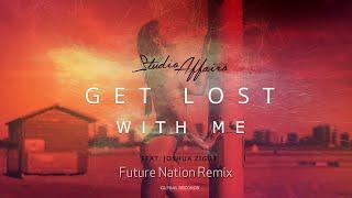 Studio Affairs feat. Joshua Ziggy - Get Lost With Me | Future Nation Remix
