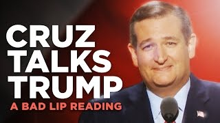 """CRUZ TALKS TRUMP"" — A Bad Lip Reading of Ted Cruz"