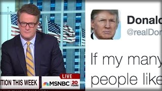 SHOCK: MSNBC SAYS THIS WAS MOST ACCURATE TRUMP TWEET EVER AND THEY'RE DEAD RIGHT