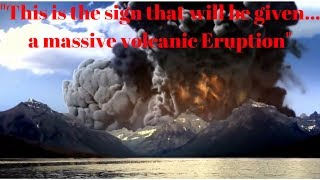 Yellowstone Volcano: Mark Taylor Prophecy A sign will be given a massive volcanic eruption