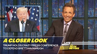 Trump Holds Crazy Press Conference to Defend Brett Kavanaugh: A Closer Look