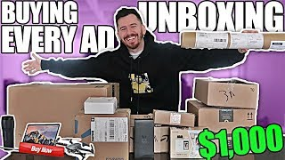 Buying Every Advertisement I See UNBOXING!! (PART 1 | $1,000 CHALLENGE)