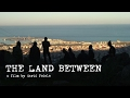 THE LAND BETWEEN (78mins/2014) - FULL FI...mp3