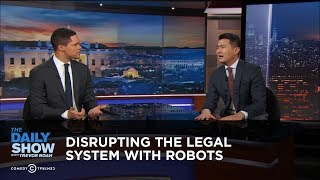 Disrupting the Legal System with Robots | The Daily Show