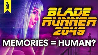 Blade Runner 2049: Do Memories Make Us Human? – Wisecrack Quick Take