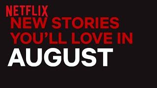New to Netflix US   August   Netflix
