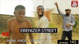 EBENIZER STREET (Mark Angel Comedy) (Episode 145)
