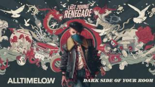 All Time Low: Dark Side Of Your Room (Official Audio)
