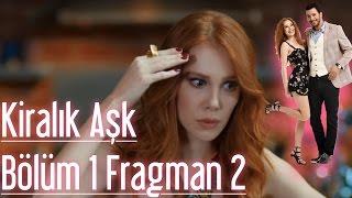 Kiralık Aşk 1. Bölüm 2. Fragman