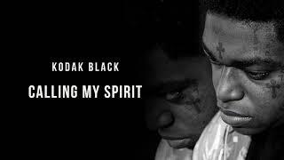 Kodak Black - Calling My Spirit [Official Audio]