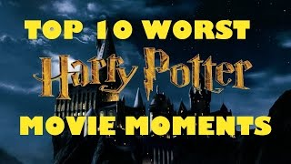 Top 10 Worst Harry Potter Movie Moments