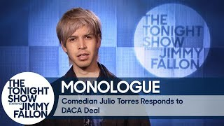 Comedian Julio Torres Responds to DACA Deal - Monologue