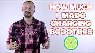 How Much I Made Charging Scooters
