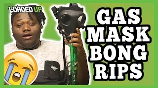 Weed Made Me Cry Gas Mask Bong Rips