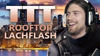 TTT #032 - Rooftop Lachflash [HD+] | Let