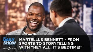 """Martellus Bennett - From Sports to Storytelling with """"Hey A.J., It"""