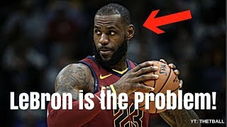 Is LeBron James the MAIN PROBLEM for the Cavaliers?