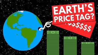 How Much Money Could We Sell The Earth For?