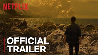 How It Ends | Official Trailer [HD] | Netflix