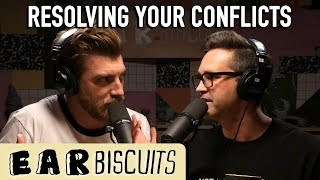 Resolving Your Conflicts | Ear Biscuits Ep. 146