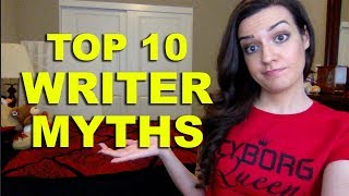 Top 10 Myths About Writers