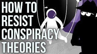 How to Resist Conspiracy Theories
