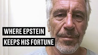 Jeffrey Epstein's Money: Where the Registered Sex Offender Keeps His Fortune