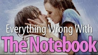 Everything Wrong With The Notebook In 10 Minutes Or Less