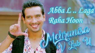 Abba L..  Laga Raha Hoon |  Movie Scene | Mehrunisa V Lub U 2017
