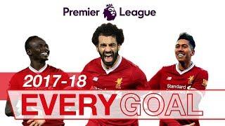 Salah, Mane & Firmino | Every Premier League Goal 2017-18