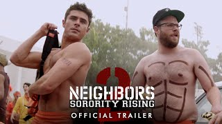 Neighbors 2 - Official Trailer (HD)
