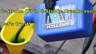 2-Stroke Oil in 4-Stroke Crankcase? Let