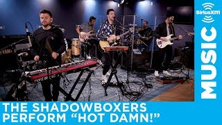 The Shadowboxers perform their hit Hot Damn! for SiriusXM Hits 1