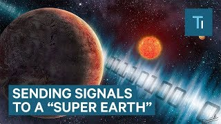 """We Just Tried Contacting Aliens On This Nearby """"Super Earth"""""""