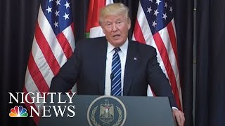 Manchester Attack: Pres. Trump Links Fight Against Terror To Mid-East Peace | NBC Nightly News