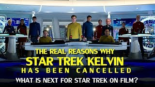 The Real Reasons Star Trek 4 was Cancelled, and where does the franchise go next?